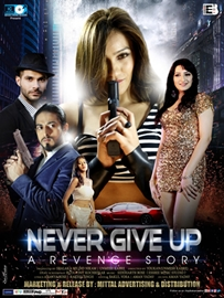 NEVER GIVE UP – A REVENGE STORY HINDI FILM RELEASING ON 10TH MAY 2019 ALL OVER INDIA