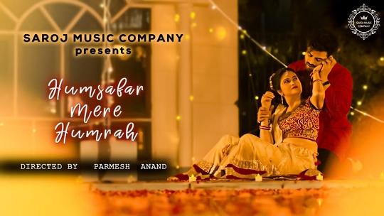 Humsafar Mere Humrah by SAROJ MUSIC COMPANY touching the hearts